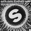 Martin Garrix vs Matisse & Sadko - Break Through The Silence (AElectriX Remix) FREE DOWNLOAD