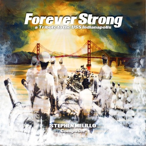 Forever Strong, A Tribute to the U.S.S. Indianapolis