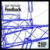 Igor Highway - Feedback ( Original Mix ) Out Now On Beatport