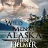 Wild Men Of Alaska by Tiffinie Helmer, Narrated by Erin Bennett