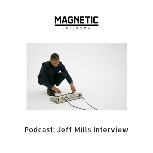 Podcast: Jeff Mills Interview