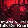 Tory Lanez  - Talk On Road Feat RAMOND