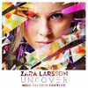 Zara Larsson - Uncover (Miss Faction Bootleg) *FREE DOWNLOAD*