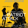 Robert Ludlum's (TM) The Patriot Attack by Kyle Mills, Read by Jeff Woodman - Audiobook Excerpt