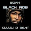 """ Whoa "" Black Rob Lyrics - (Cuuuli D remix/beat) Oldschool mix."
