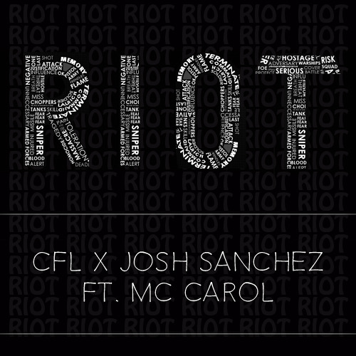 CFL x Josh Sanchez Ft. MC Carol - Riot (Original Mix)