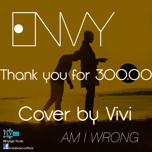 """""""Am I Wrong"""" - Envy (Cata & Vivi Cover)"""