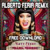 Katy Perry - Dark Horse (Alberto Feria Sunlife Remix)FREE DOWNLOAD