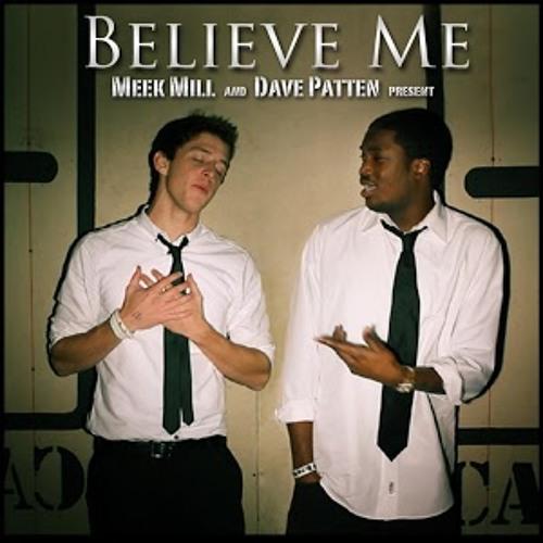 """Meek Mill ft. Dave Patten - """"Believe Me"""""""