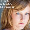 #56: Julia Hynes
