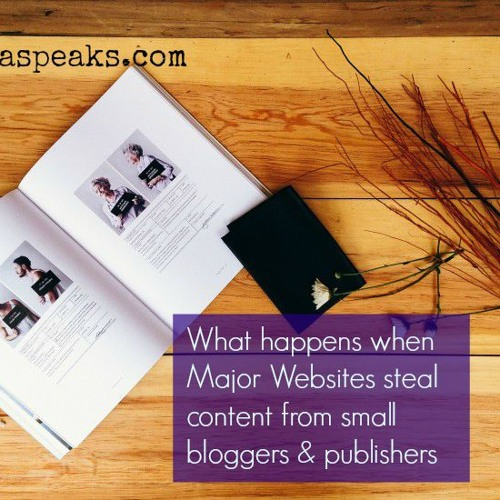 Episode 1: What happens when Major Websites steal content from small bloggers & publishers