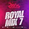 Download ROYAL MIX  7 - DJ JOSS Mp3
