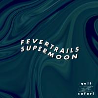 Fever Trails Supermoon Artwork
