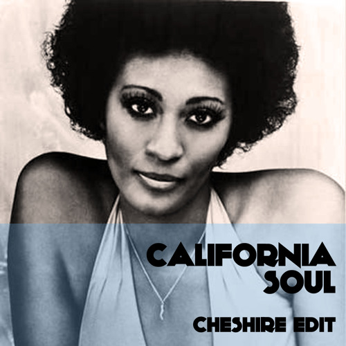 Cheshire - California Soul (Cheshire Edit)