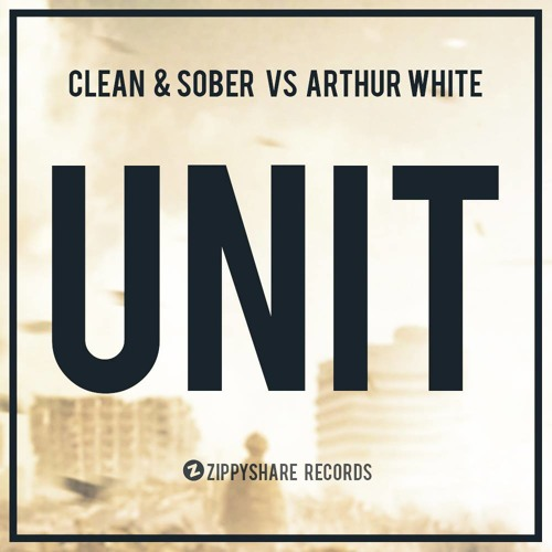 Clean & Sober VS Arthur - Unit (Original Mix)