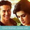 Arijit Singh - Chal Wahan Jaate Hain