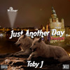 Toby J - Just Another Day Freestyle (Dr. Dre, The Game, Compton 2015 Remix)