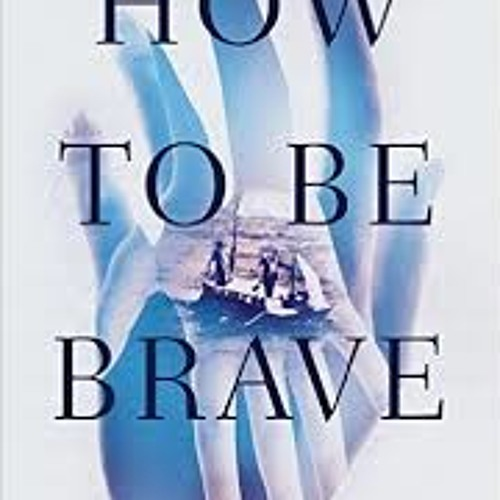 Louise Beech -   How To Be Brave interview