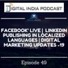Facebook Live    LinkedIn Publishing Local Languages    DIGITAL MARKETING UPDATES – 19