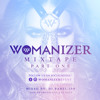 THE OFFICIAL WOMANIZER MIXTAPE PART ONE [MIXED BY DJ BABEL-ISH]