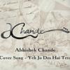 Cover Song - Yeh Jo Des Hai Tera