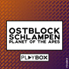 Ostblockschlampen - Planet Of The Apes