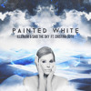Painted White ft. Cristina Soto (Clockvice Remix)