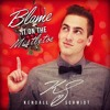 Blame It On The Mistletoe - Kendall Schmidt