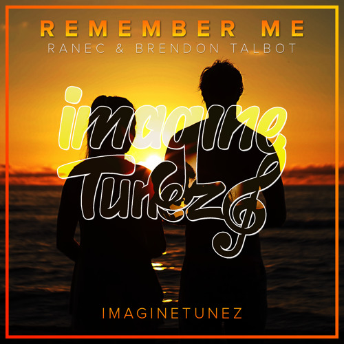 Ranec & Brendon Talbot - Remember Me