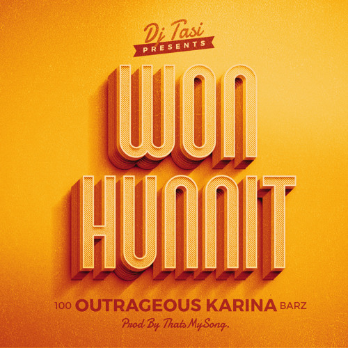 Outrageous Karina - Won Hunnit (Prod by ThatsmySong) [Thizzler.com]