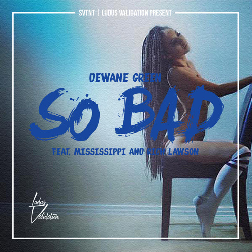 Download DEWANE GREEN-SO BAD|tank when we  billie eilish lovely again Ann Marie handle it