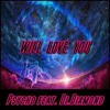 """WILL LOVE YOU"" Di.Diamond ft Psycho ( Music produced Psycho - Vocal Lyrics Di.Diamond)"