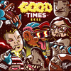 Download GRiZ x Big Gigantic - Good Times Roll Mp3