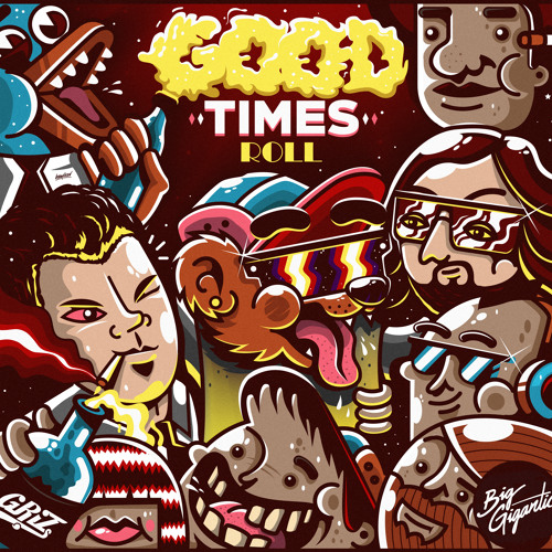 GRiZ x Big Gigantic - Good Times Roll