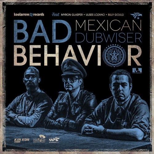 MEXICAN DUBWISER - BAD BEHAVIOR (EXTENDED MIX)