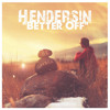 Hendersin - Better Off