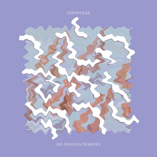 Giraffage - No Reason Remixes