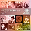 Download Boleros Baladas Mix Vol 3 - By Dj Erick El Cuscatleco I.R. Mp3