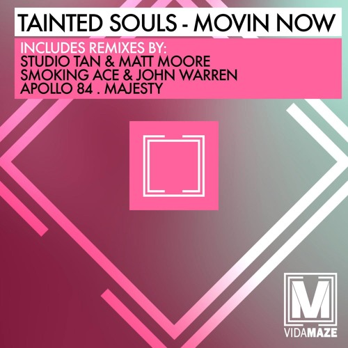 Tainted Souls - Movin Now (Apollo 84 Mix Clip)