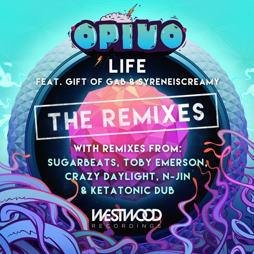 Opiuo - Life feat. Gift of Gab & Syreneiscreamy -  'THE REMIXES'