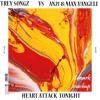 Download TREY SONGZ Vs AN21 & MAX VANGELI - HEART ATTACK TONIGHT Mp3