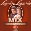 Leandro & Leonardo Mix By Dj Erick El Cuscatleco