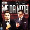 Tu No Me Da Nota (Ft. El Super Nuevo) (Dj Lobo Remix)