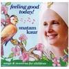 Feeling Good Today (Feeling Good Today by Snatam Kaur)