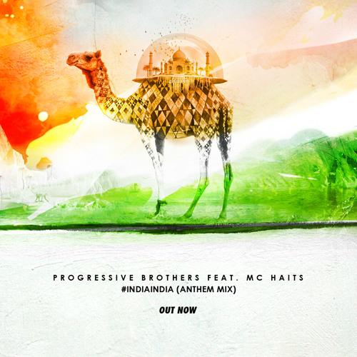 Progressive Brothers feat MC Haits - IndiaIndia Anthem Mix