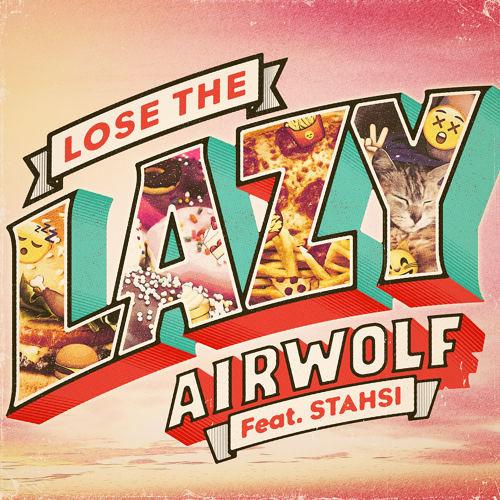 Airwolf Feat Stahsi - Lose The Lazy (Yasumo Remix)