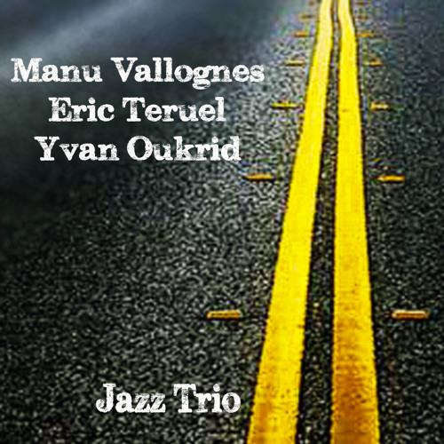 Manu Vallognes, Éric Teruel, Yvan Oukrid Jazz Trio
