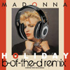 Madonna - Holiday (B-of-the-D Remix)