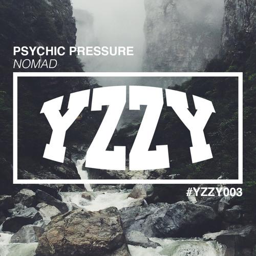 Psychic Pressure - Nomad (Original Mix) [YZZY003]