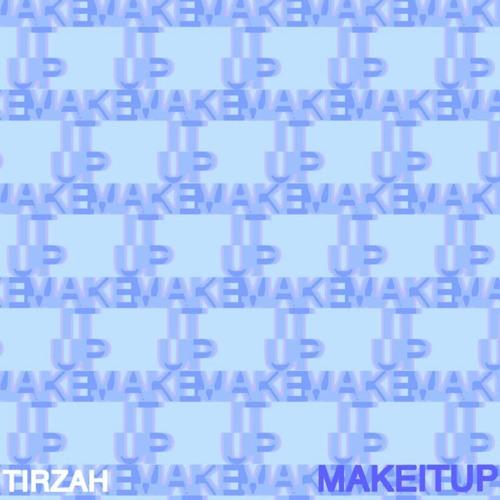 Tirzah - Make It Up